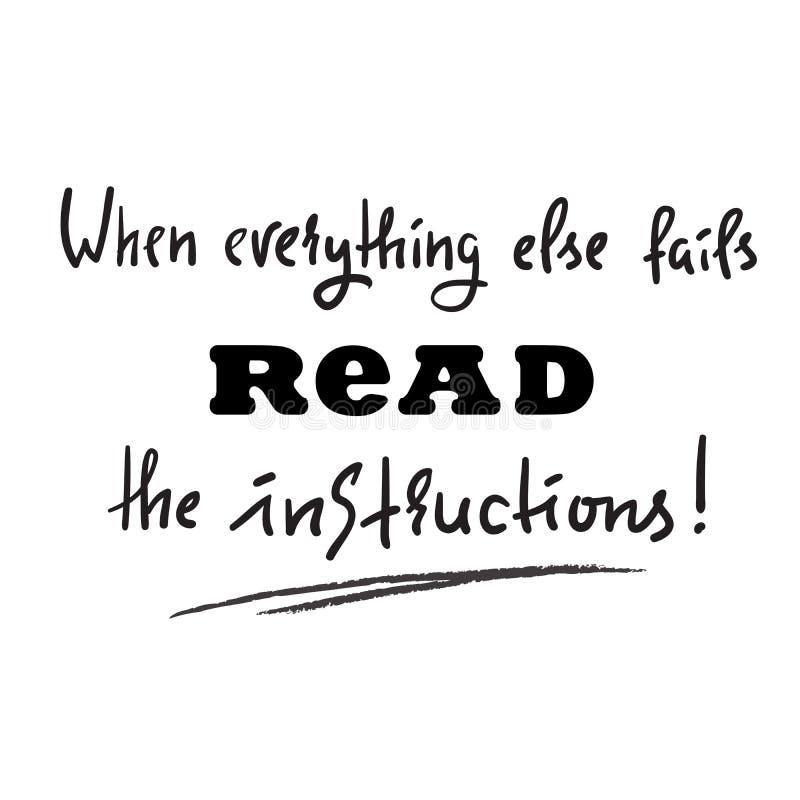 Quando tudo mais falha leia as instruções - simples inspire e inspirador cite Cópia para o cartaz inspirado, t-shirt, ilustração do vetor