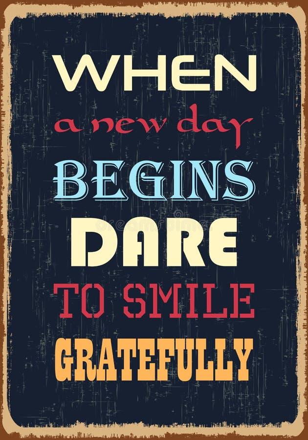 Quando um dia novo começar o desafio a sorrir gratamente Citações da motivação Tipografia do vetor ilustração stock