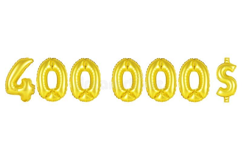 Quatro cem mil dólares, cor do ouro imagem de stock royalty free