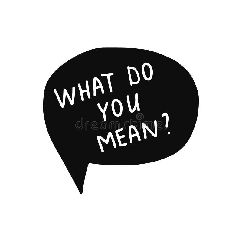 Que meio do doyou que rotula as palavras brancas no discurso preto para borbulhar na fonte branca ilustração do vetor