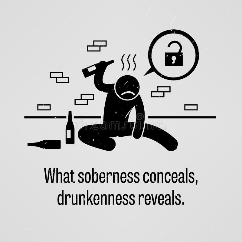 Que sobriedade esconde, a embriaguez revela ilustração stock