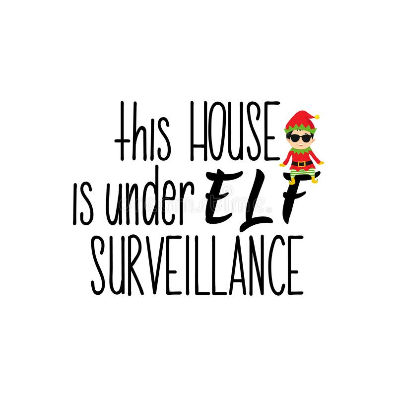 Questa casa è nell'ambito di sorveglianza di Elf iscrizione Illustrazione di calligrafia Progettazione di vacanza invernale illustrazione di stock