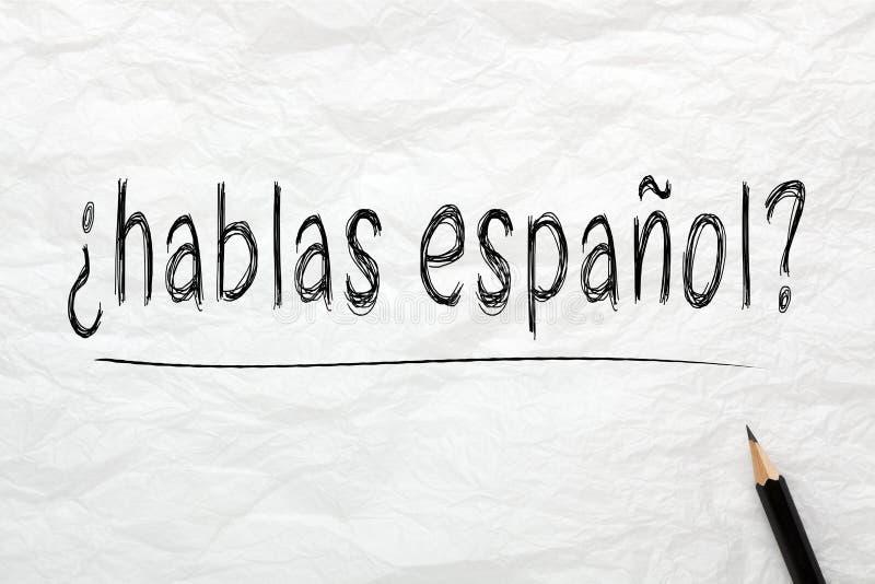 Question Hablas Espanol ? Parlez-vous espagnol ? images libres de droits