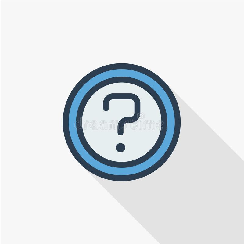 Question mark, FAQ button. Ask for help stamp. Need information. Query thin line flat color icon. Linear vector symbol vector illustration