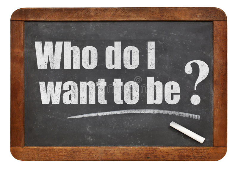 Qui est-ce que je veux pour être ? photo stock
