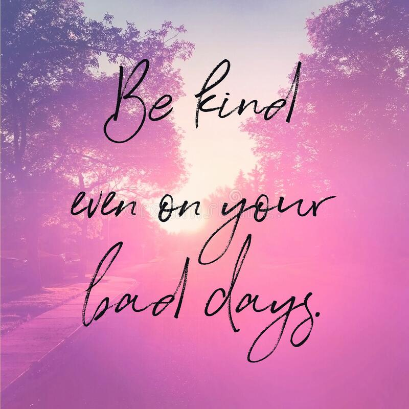 Quote - Be kind even on your bad days royalty free stock images