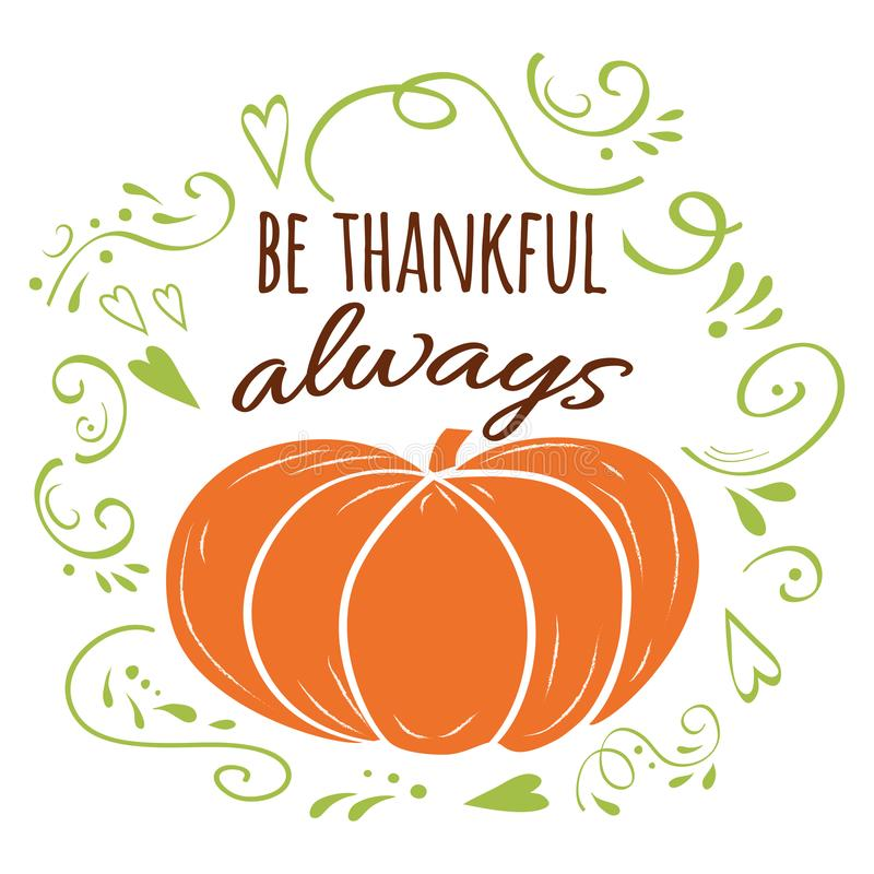 Quote be thankful always, orange pumpkin, green romantic ornament. Print, logo, sign, fall design vector illustration