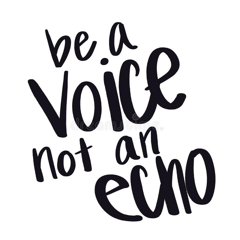 Quote - be a voice not an echo. With white background - High quality image stock illustration