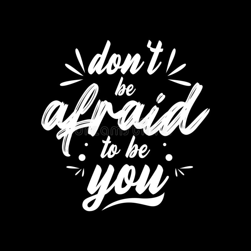 Quote Don T Be Afraid To Be You Quotes Design Lettering Poster Inspirational And Motivational Quotes Stock Vector Illustration Of Motivation Poster 179998734