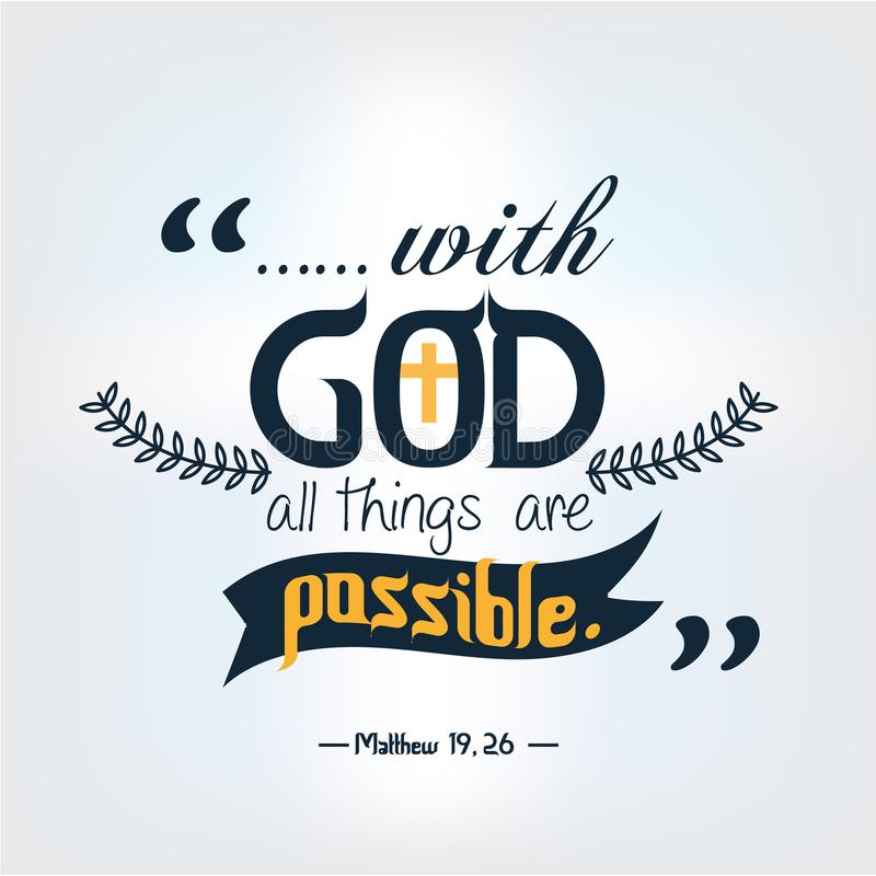 Quote of bible with god all things are possible, design. Quote of bible with god all things are possible vector illustration