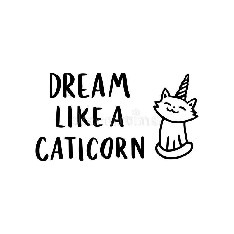 Download The Quote `Dream Like A Caticorn` Hand Drawing Of Black Ink.