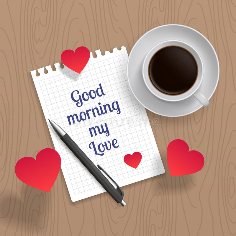Quote: Good Morning My Love. Romance Message For Poster, Card And Print.  Letter Of Love With Coffee Cup And Hearts, Pen On Wooden Table.