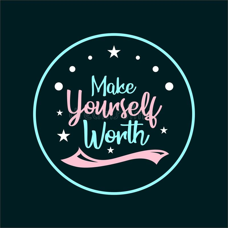 Quote about life that inspire and motivate with typography lettering. Make yourself worth vector illustration