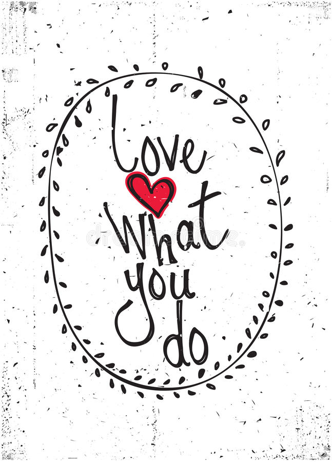 Quote. Love what you do. Grunge poster, motivation quote. Love what you do stock illustration