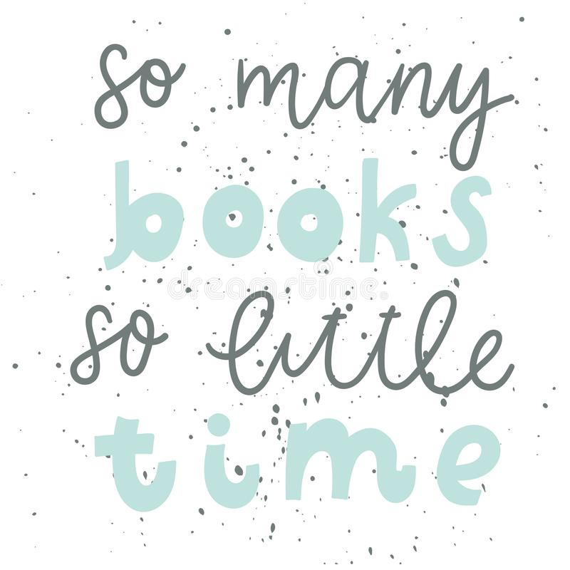 Quote. So many books so little time. Vintage print with grunge texture and lettering stock illustration