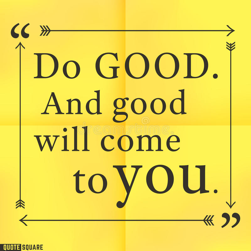 Quote48. Quote Motivational Square. Inspirational Quote. Text Speech Bubble. Do good. And good will come to you. Vector illustration stock illustration