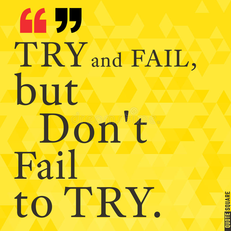 Quote53. Quote Motivational Square. Inspirational Quote. Text Speech Bubble. Try and fail, but do not fail to try. Vector illustration royalty free illustration