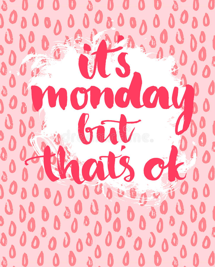 Quote - It's monday but that's ok. Phrase vector illustration