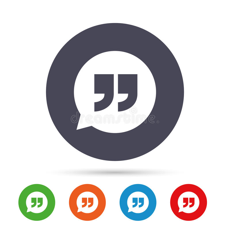 Quote sign icon. Quotation mark symbol. Quote sign icon. Quotation mark in speech bubble symbol. Double quotes. Round colourful buttons with flat icons. Vector vector illustration