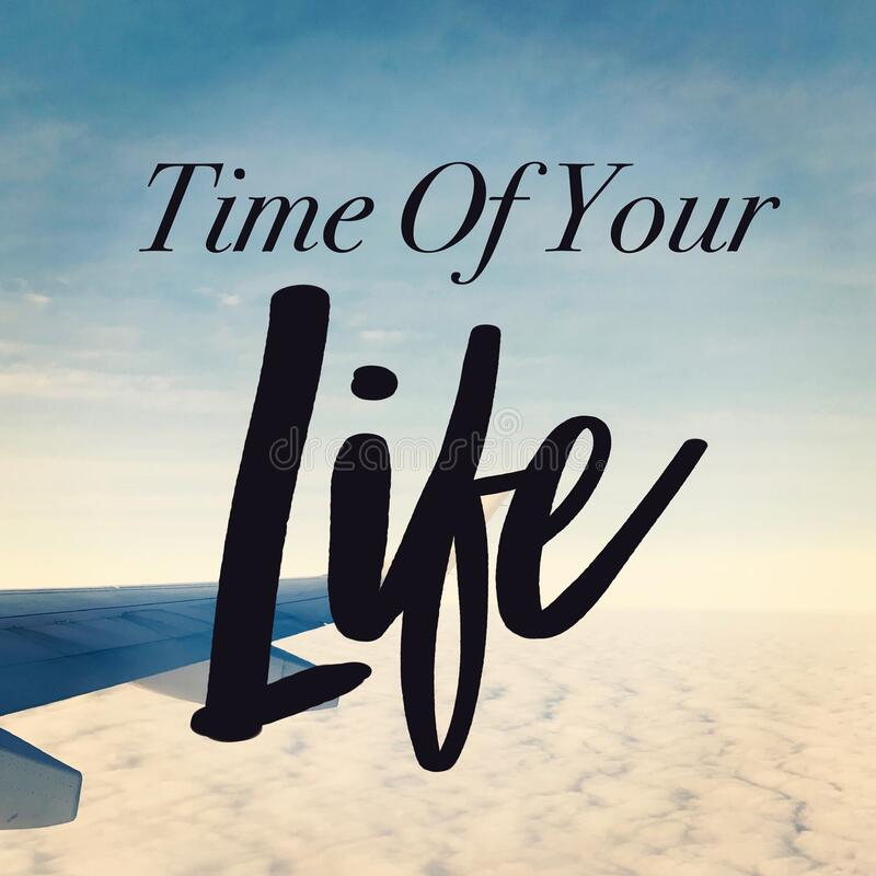 Quote - Time of Your Life royalty free stock images