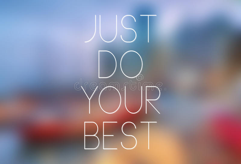 Quote Typographical Poster,Just Do Your Best.  stock image