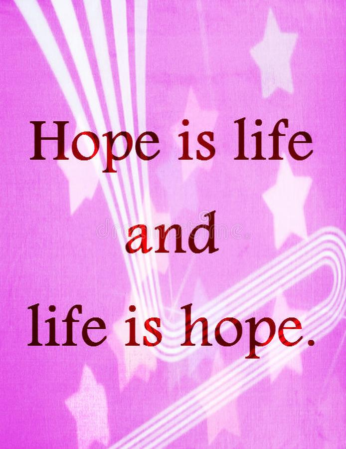 Quotes about life: Hope is life and life is hope. stock image