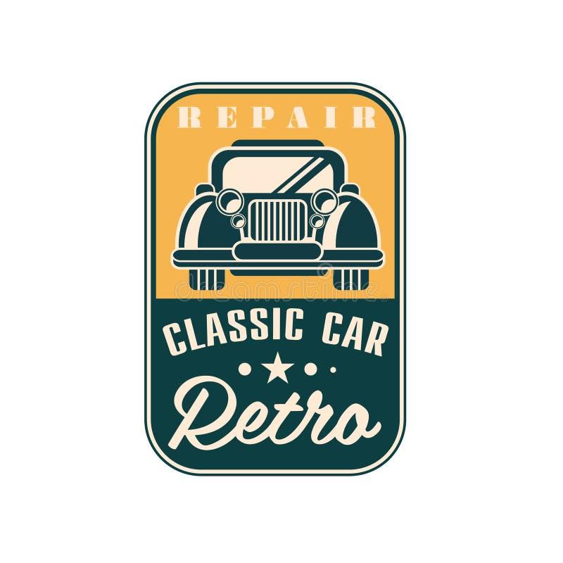 Réparez le logo classique de voiture, rétro label de vintage, l'insigne automatique de service, illustration de vecteur sur un fo illustration de vecteur