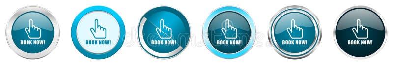 Réservez maintenant les icônes métalliques argentées de frontière de chrome dans 6 options, réglées des boutons ronds bleus de We illustration stock