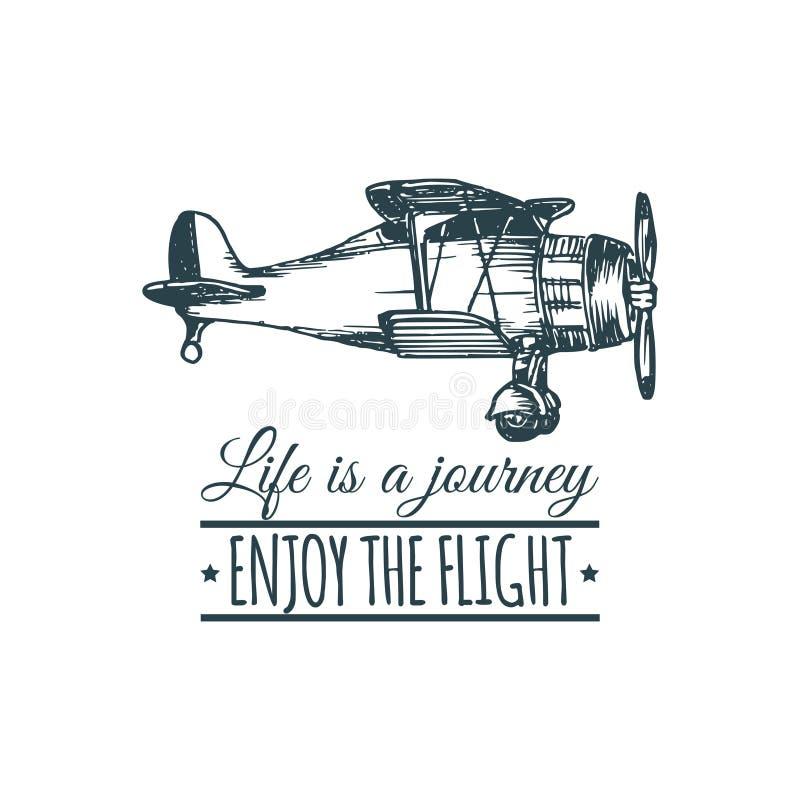 Rétro logo d'avion de vintage La vie est un voyage, apprécient la citation de motivation de vol Illustration d'aviation de croqui illustration libre de droits