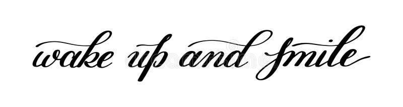 Réveillez-vous et souriez citation manuscrite de lettrage de calligraphie au DES illustration libre de droits