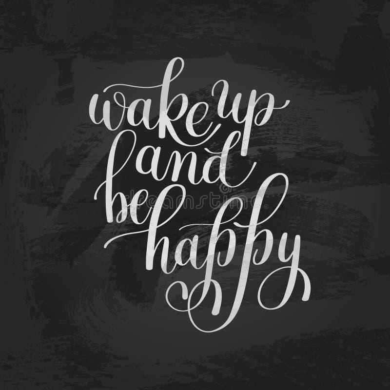Réveillez-vous et soyez citation inspirée de matin heureux, Tex tiré par la main illustration stock