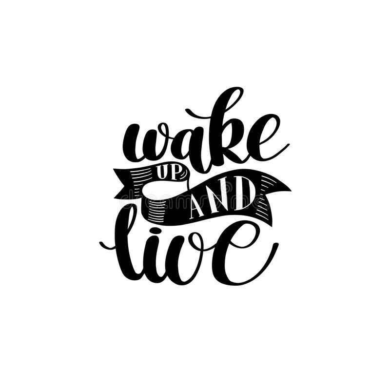 Réveillez-vous et vivez Citation inspirée de matin, texte tiré par la main v illustration stock
