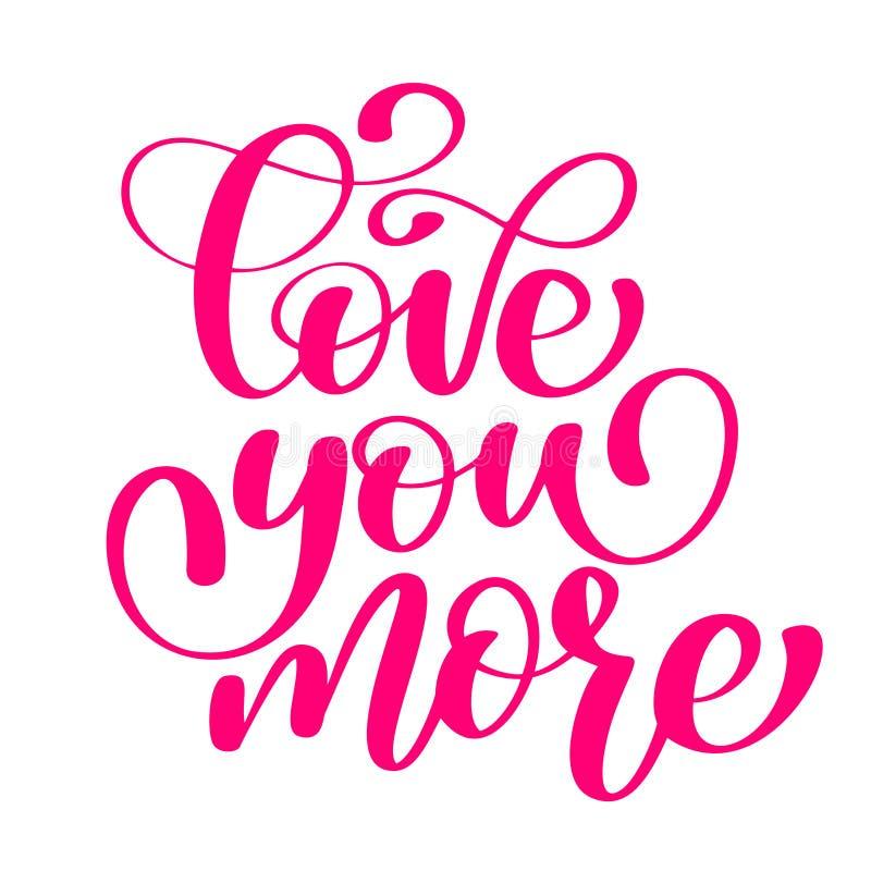 Ręcznie pisany miłość ty więcej Wektorowy znak z pozytywna ręka rysującą miłości wycena na romantycznym typografia stylu w menchi ilustracji