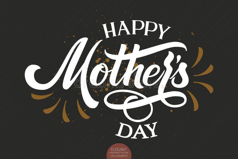 Ręka rysujący literowanie - Szczęśliwy matka dzień Elegancka nowożytna ręcznie pisany kaligrafia Wektorowa atrament ilustracja ty ilustracji