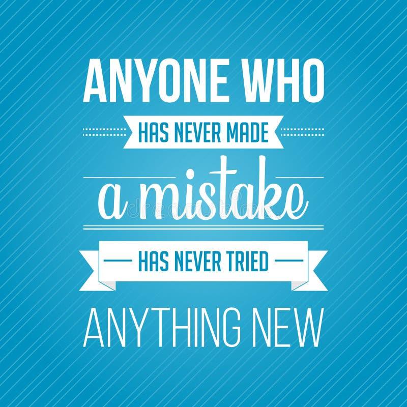 r Всякий кто никогда не совершало ошибка, никогда не пробовало что-нибудь новое иллюстрация вектора