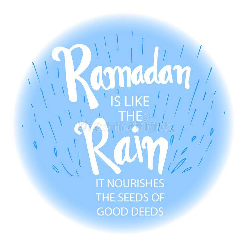Ramadan is like the Rain. It nourishes the seed of good deeds. Ramadan quotes vector illustration
