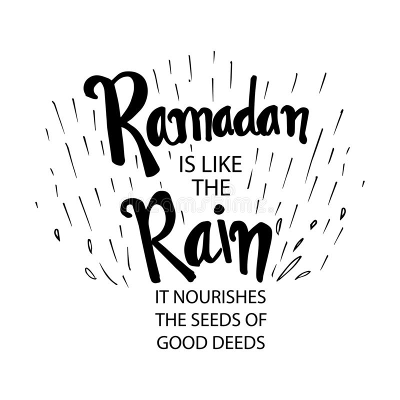 Ramadan is like the Rain. It nourishes the seed of good deeds. Ramadan quotes stock illustration