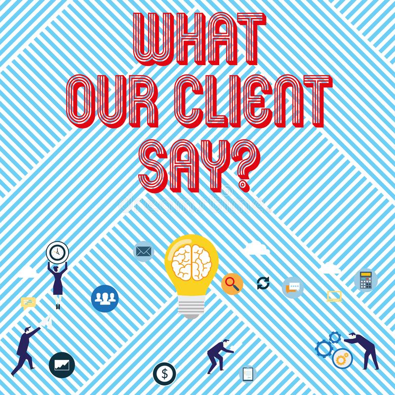 Rappresentazione del segno del testo che cosa il nostro cliente dice Risposte o opinione di clienti concettuali della foto circa  royalty illustrazione gratis