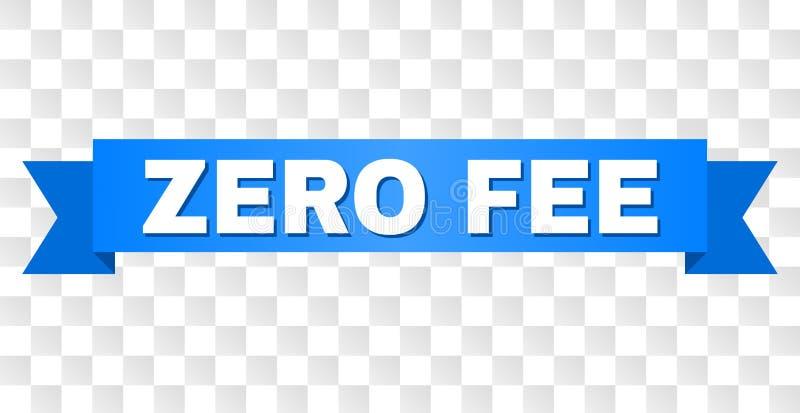 Rayure bleue avec le titre ZÉRO d'HONORAIRES illustration stock