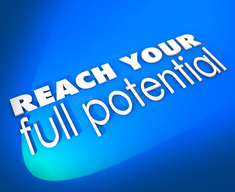 Reach Your Full Potential 3d Words New Opportunity Growth. Reach Your Full Potential 3d words on a blue background encouraging you to achieve success through royalty free illustration