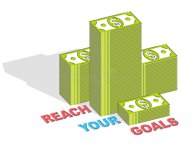 Reach your goals business motivation poster or banner, cash money stacks with lettering isolated on white background. 3d vector stock illustration
