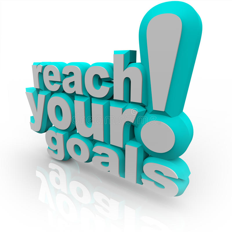 Reach Your Goals - Encourage You to Succeed. The words Reach Your Goals in 3D blue lettering, encouraging you to improve and commit to your objective and attain stock illustration