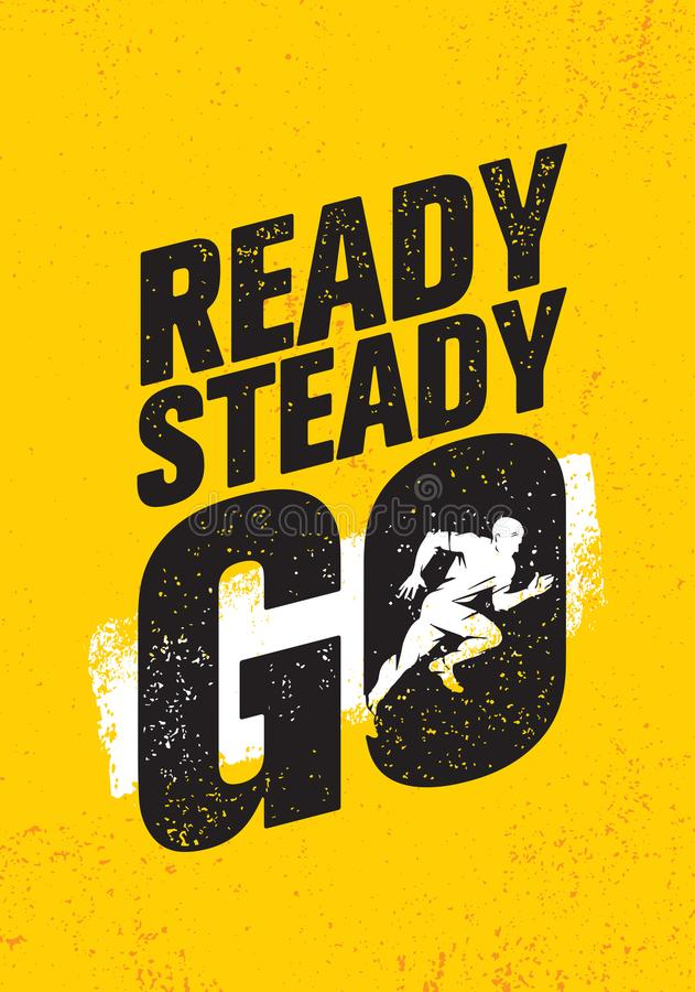 Ready Steady Go. Inspiring Workout and Fitness Gym Motivation Quote Illustration Sign. Creative Strong Sport Vector. Rough Typography Grunge Wallpaper Poster royalty free illustration