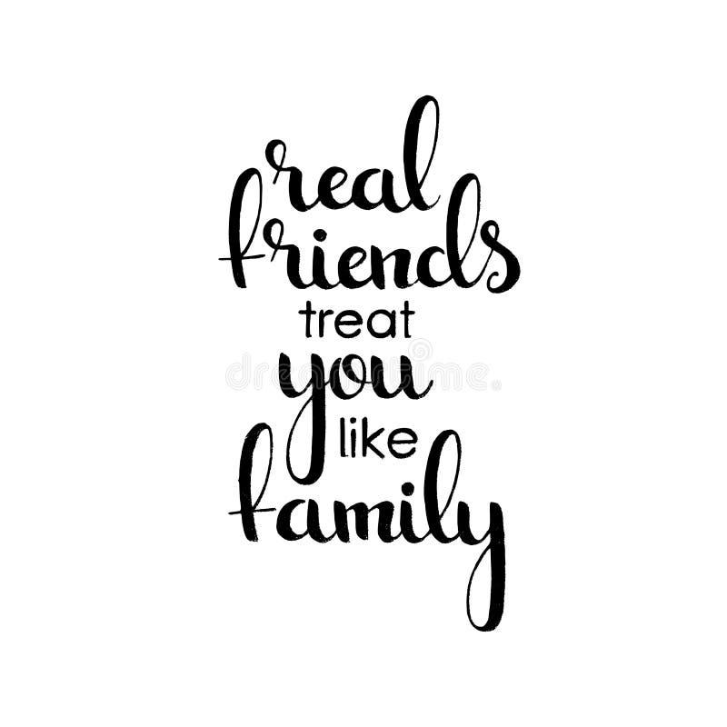 Real friends treat you like family handwritten lettering