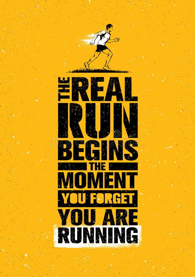 The Real Run Begins The Moment You Forget You Are Running. Sport Marathon Motivation Quote. Sport Concept royalty free illustration