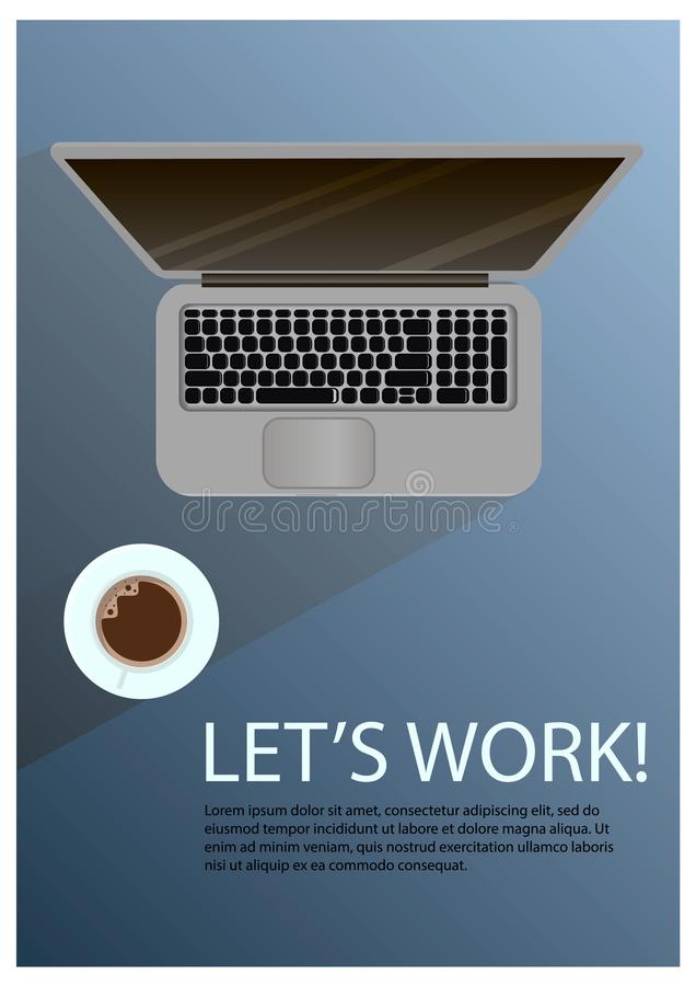 Realistic workplace table with quote `Let`s work `. Top view with laptop and coffe. vector illustration