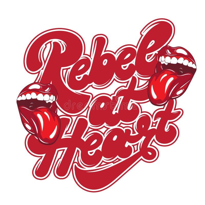 Rebelde en el corazón Vector las letras manuscritas con el ejemplo dibujado mano de la boca con la lengua ilustración del vector