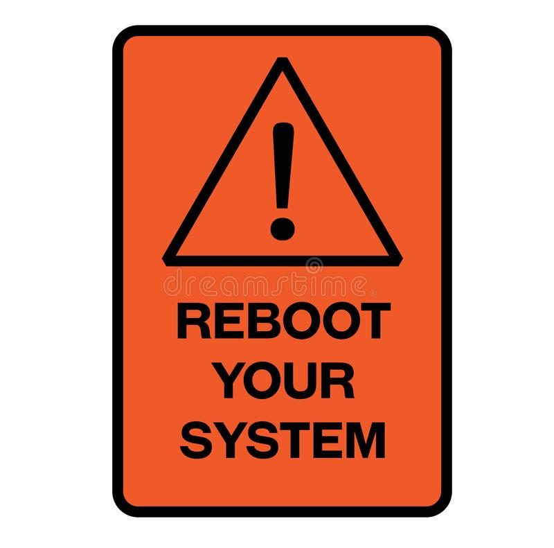 Reboot your system warning sign stock illustration