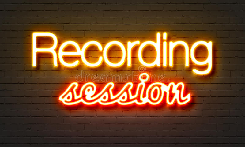 Recording session neon sign on brick wall background. Recording session neon sign on brick wall background royalty free illustration