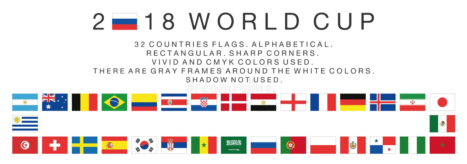 Rectangular flags of 2018 World Cup countries. Flags of 2018 World Cup national teams. 32 countries. Rectangular. Sharp corners. Vivid and cmyk colors. There are